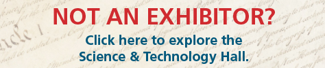 Not an Exhibitor? Click to explore the Science & Technology Hall.